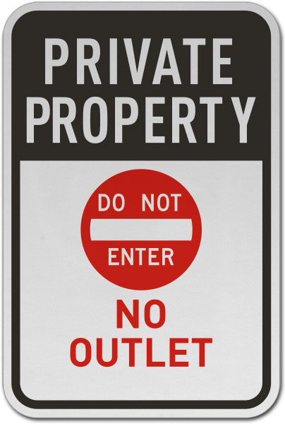 Private Property Do Not Enter No Outlet