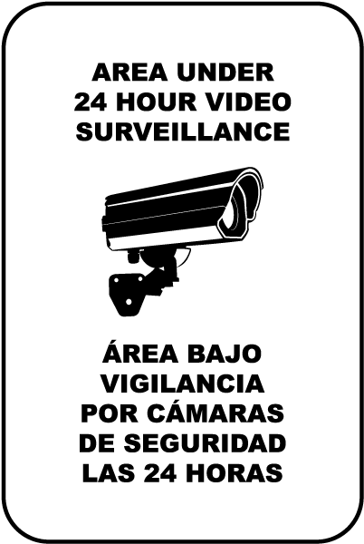 Bilingual Area Under 24 Hour Surveillance Sign
