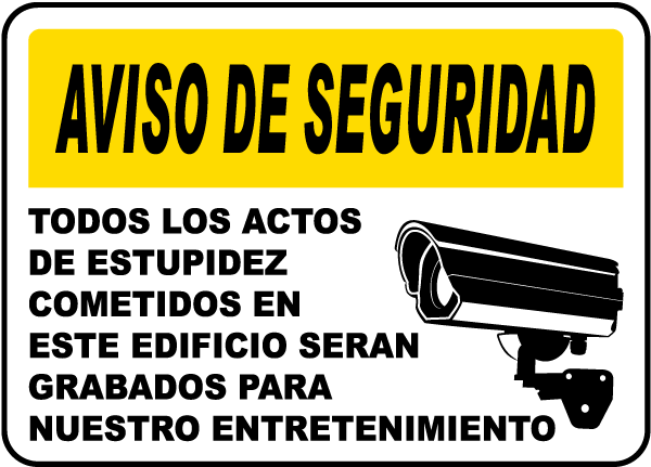 Spanish All Acts Of Stupidity Are Recorded Sign