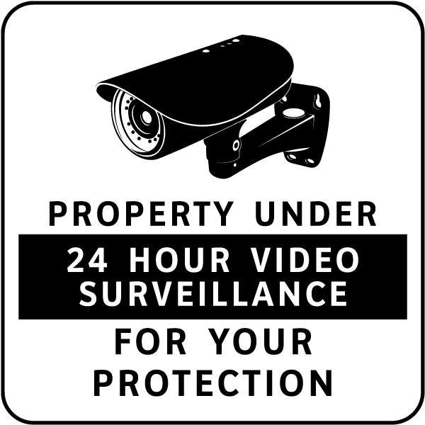 Property Under 24 Hour Video Surveillance For Your Protection Sign