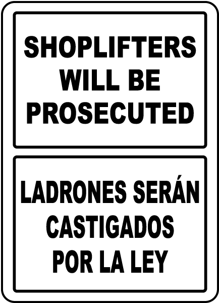 Bilingual Shoplifters Will Be Prosecuted Sign