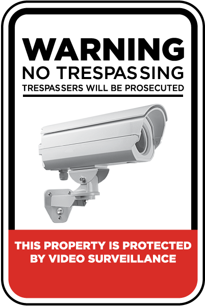 Warning No Trespassing Trespassers Will Be Prosecuted. This Property Is Protected By Video Surveillance Sign