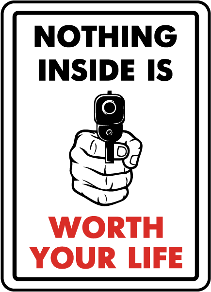 Nothing Inside Is Worth Your Life Yard Sign F8110 By