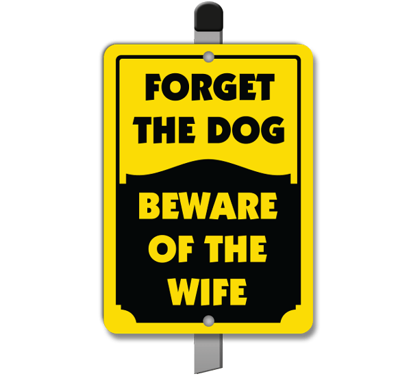 Forget The Dog Yard Sign