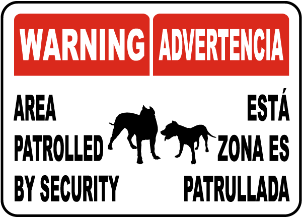 Bilingual Warning Area Patrolled By Security Sign
