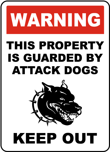 Property Guarded By Attack Dogs Sign