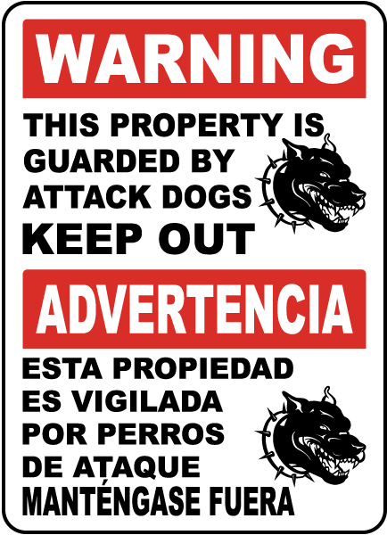 Bilingual Property Guarded By Attack Dogs Sign