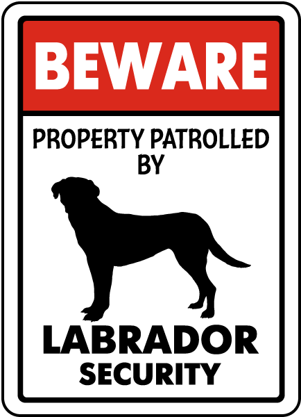 Property Patrolled By Labrador Security Sign