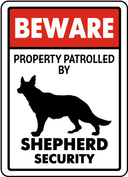 Beware Property Patrolled By Shepherd Security Sign