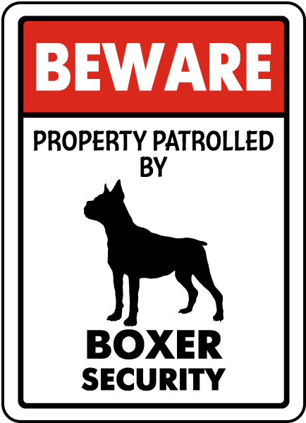 Property Patrolled By Boxer Security Sign