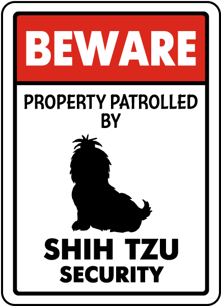 Property Patrolled By Shih Tzu Security Sign