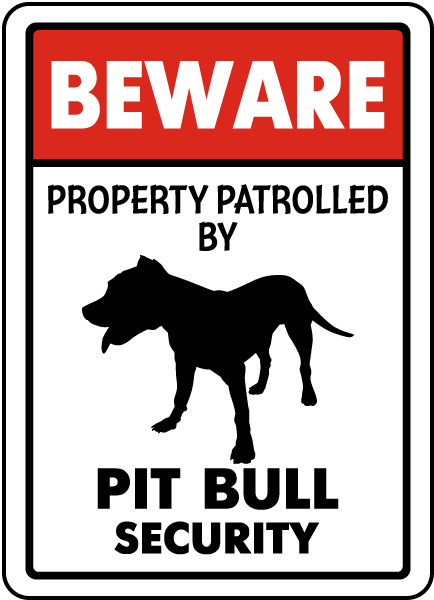Beware Property Patrolled By Pit Bull Security Sign