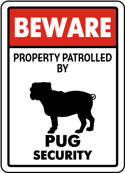 Property Patrolled By Pug Security Sign