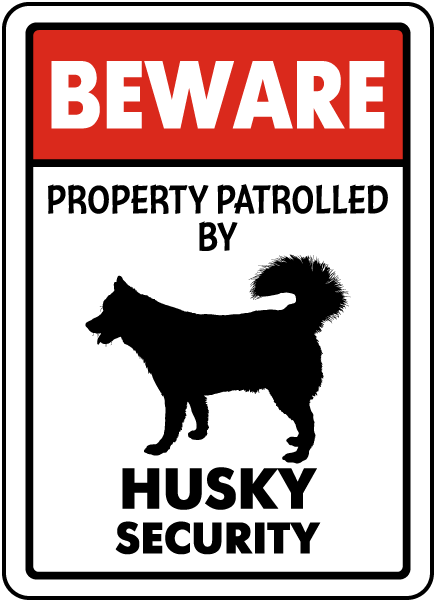 Property Patrolled By Husky Security Sign