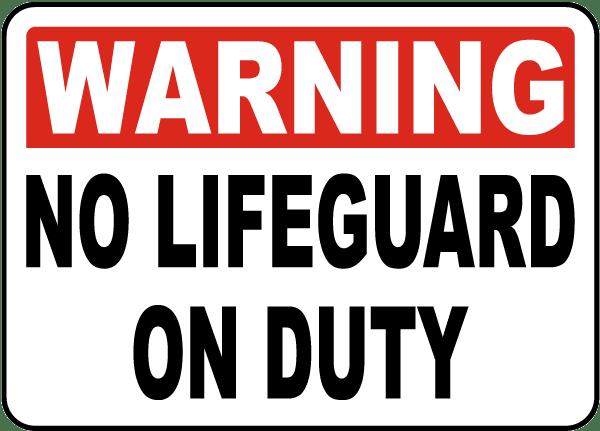 No Lifeguard Sign