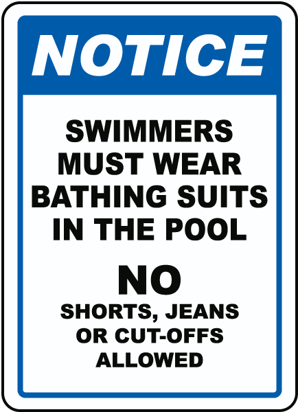 Swimmers Must Wear Bathing Suits Sign