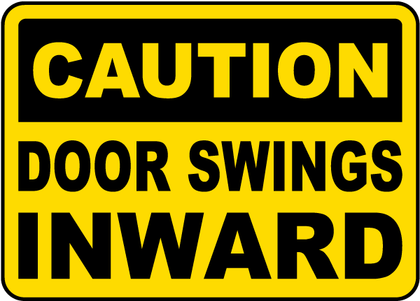 Door Swings Inward Sign