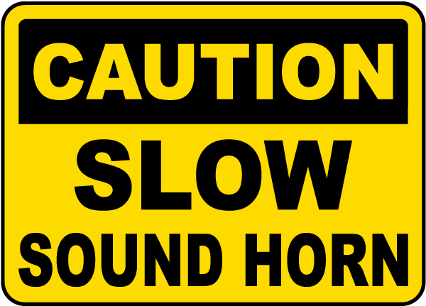 Caution Slow Sound Horn Sign