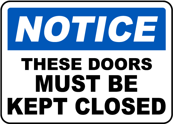 These Doors Must Be Kept Closed Sign