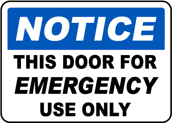 Notice This Door For Emergency Use Only Sign