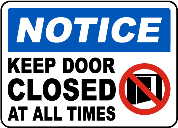 Notice Keep Door Closed At All Times Sign
