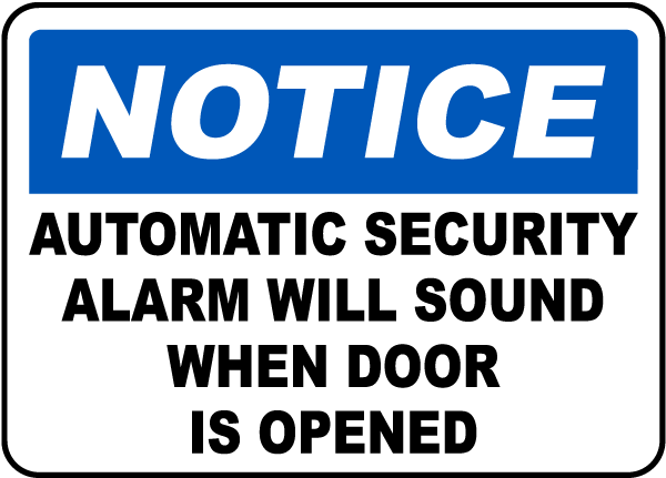 Notice Automatic Security Alarm Will Sound When Door Is Opened Sign
