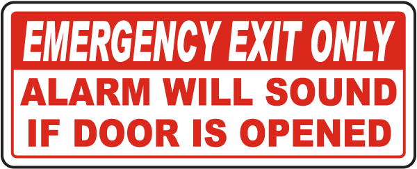 Emergency Exit Only Alarm Will Sound If Door Is Opened Sign