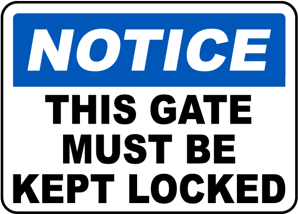 This Gate Must Be Kept Locked Sign