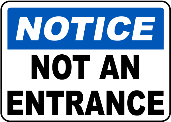 Notice Not An Entrance Sign