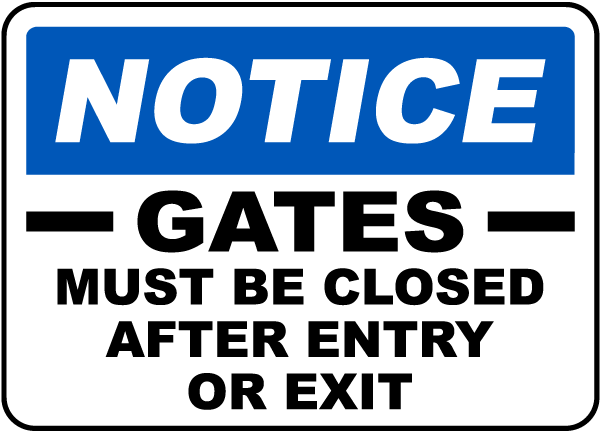 Gates Must Be Closed Sign