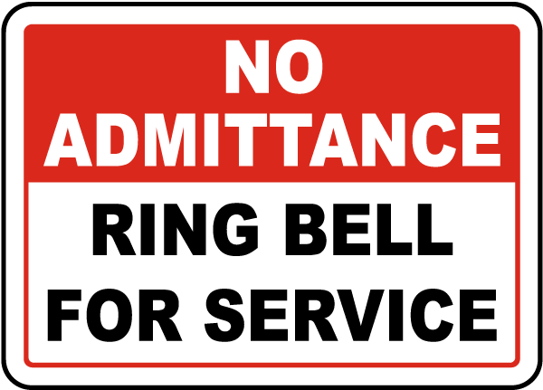 No Admittance Ring Bell For Service Sign