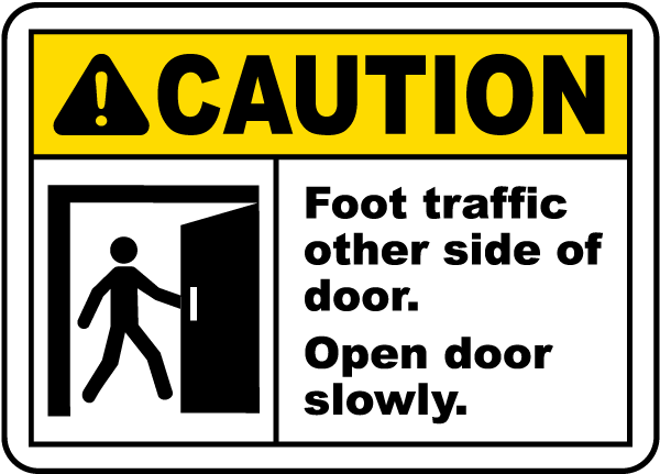 People On Sides Of Door : Foot traffic open door slowly sign by safetysign g