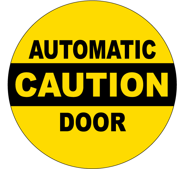Caution Automatic Door Clear Door Label
