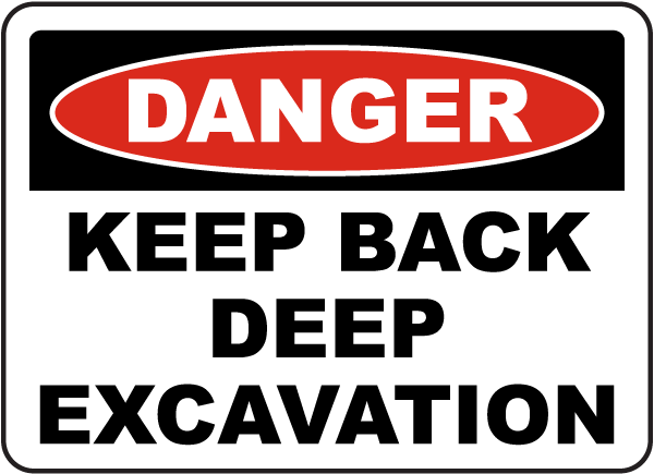 Keep Back Deep Excavation Sign