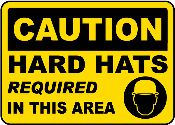 Hard Hats Required In This Area Sign