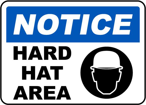 Notice Hard Hat Area Sign