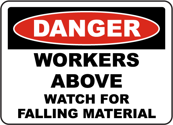 Watch For Falling Material Sign