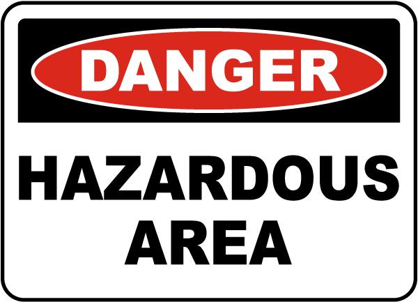 Danger Hazardous Area Sign