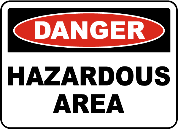 Danger Hazardous Area Sign