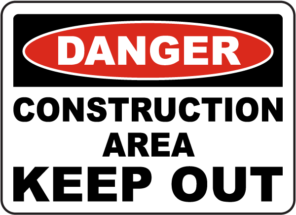 Construction Area Keep Out Sign
