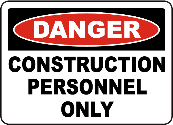 Construction Personnel Only Sign
