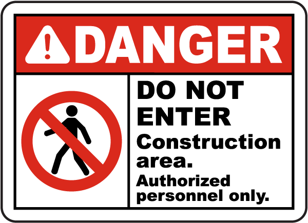 Danger Do Not Enter Construction area. Authorized personnel only sign