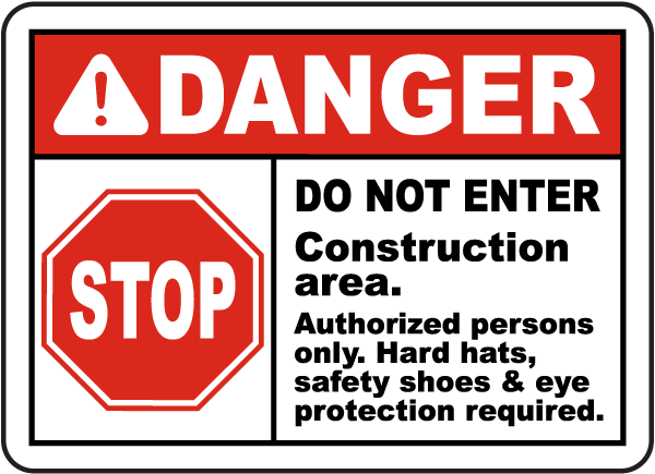 Danger Do Not Enter Construction area. Authorized persons only sign