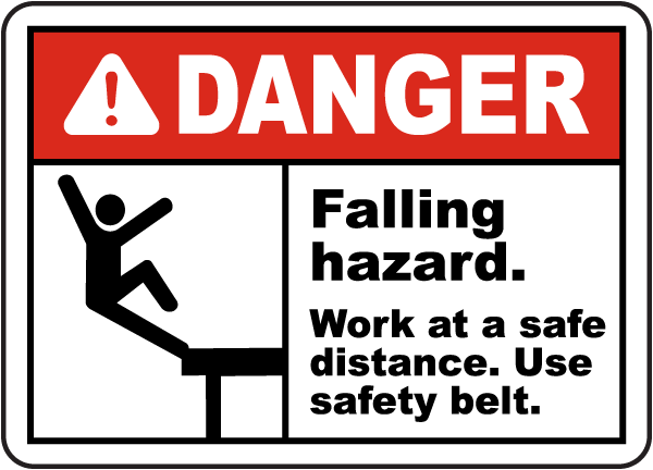 Falling Hazard Use Safety Belt Sign