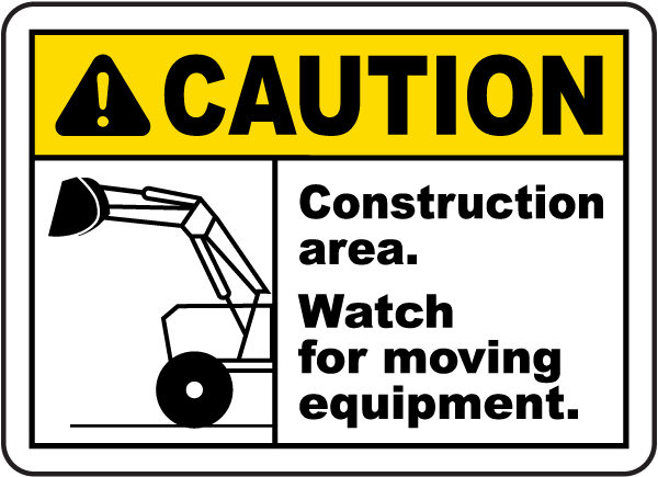 Watch For Moving Equipment Sign
