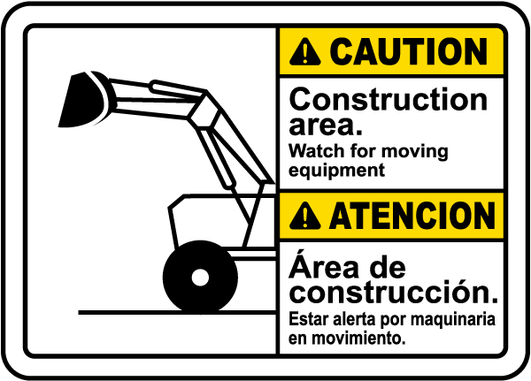 Caution Construction area. Watch for moving equipment sign
