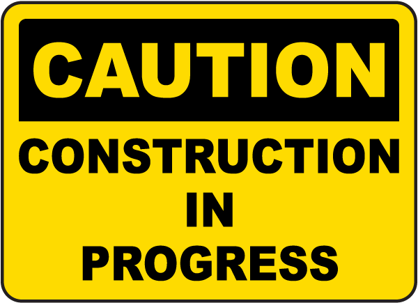 Construction In Progress Sign