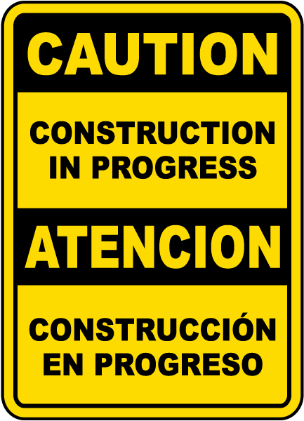 Bilingual Caution Construction In Progress Sign