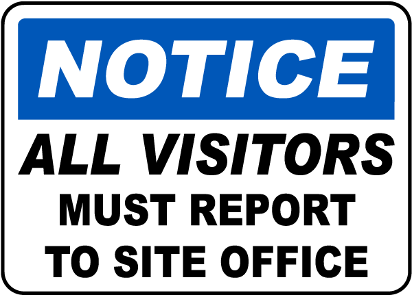 All Visitors Report Site Office Sign