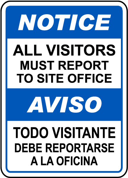 Bilingual All Visitors Report Site Office Sign